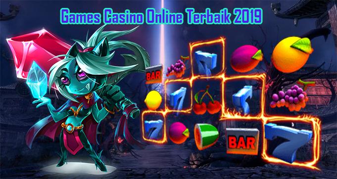 Games Casino Online Terbaik 2019