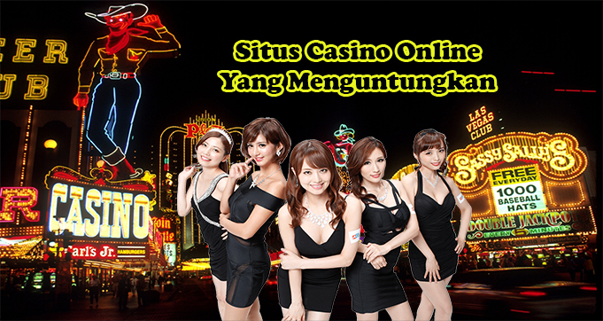 Situs Casino Online Yang Menguntungkan